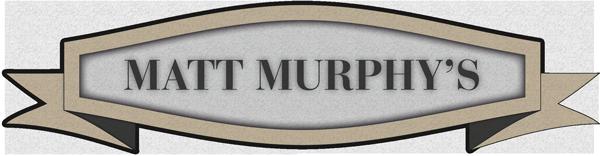 MATT MURPHY'S